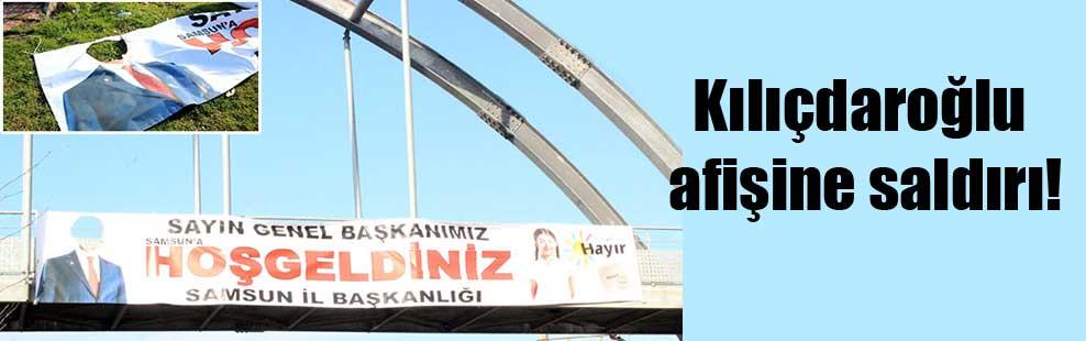 Kılıçdaroğlu afişine saldırı