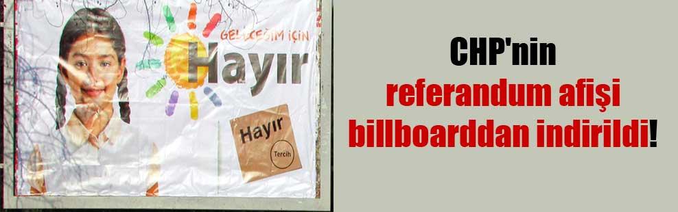 CHP'nin referandum afişi billboarddan indirildi!