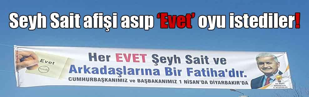 Seyh Sait afişi asıp 'Evet' oyu istediler!