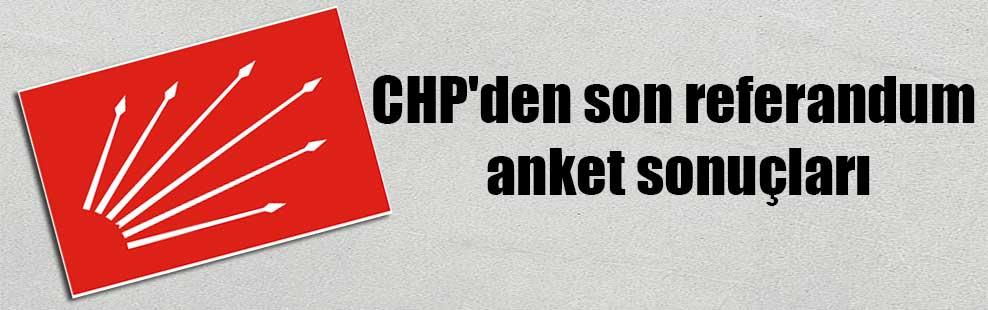 CHP'den son referandum anket sonuçları