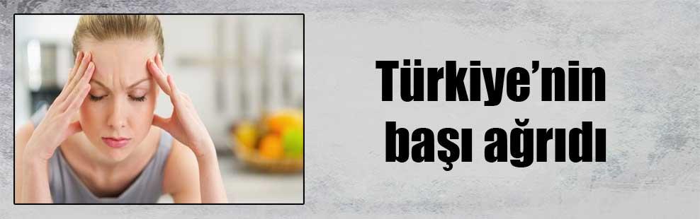 Türkiye'nin başı ağrıdı