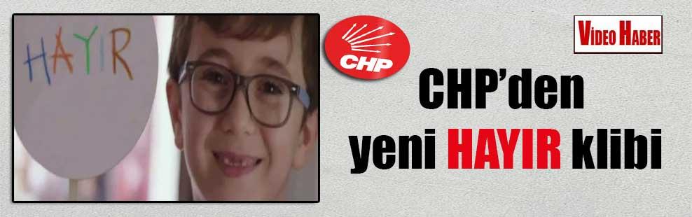 CHP'den yeni HAYIR klibi