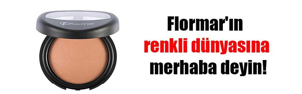 Flormar'ın renkli dünyasına merhaba deyin!