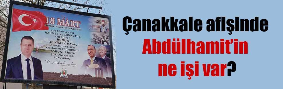 Çanakkale afişinde Abdülhamit'in ne işi var?