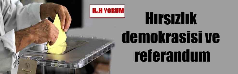 Hırsızlık demokrasisi ve referandum