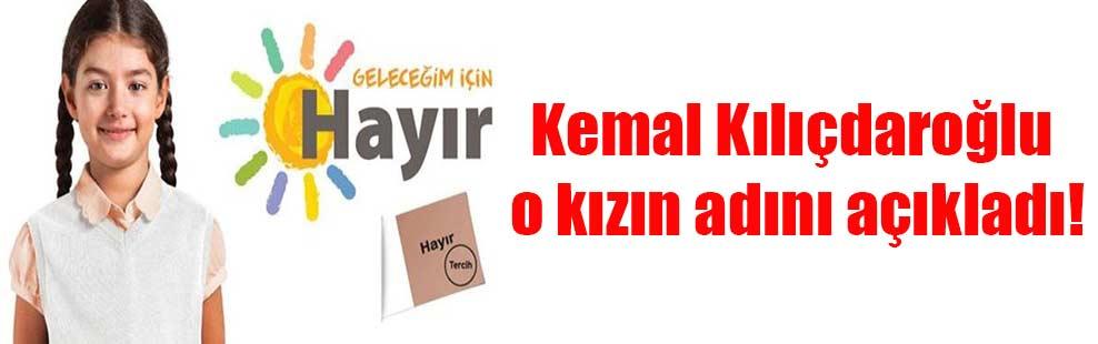 Kemal Kılıçdaroğlu o kızın adını açıkladı!