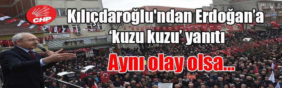 Kılıçdaroğlu'ndan Erdoğan'a 'kuzu kuzu' yanıtı: Aynı olay olsa …