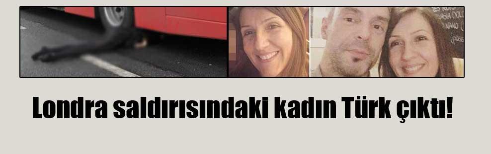Londra saldırısındaki kadın Türk çıktı!