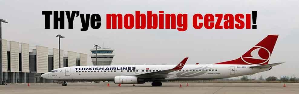 THY'ye mobbing cezası!
