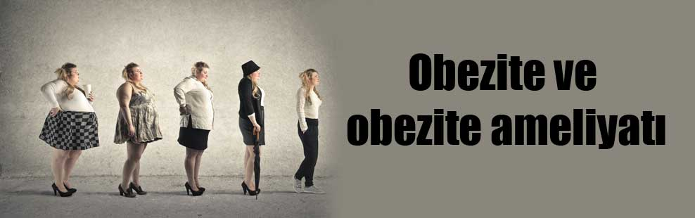 Obezite ve obezite ameliyatı