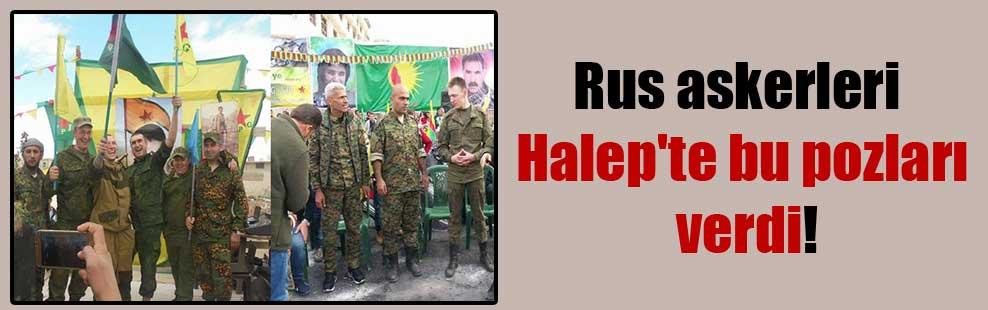 Rus askerleri Halep'te bu pozları verdi!