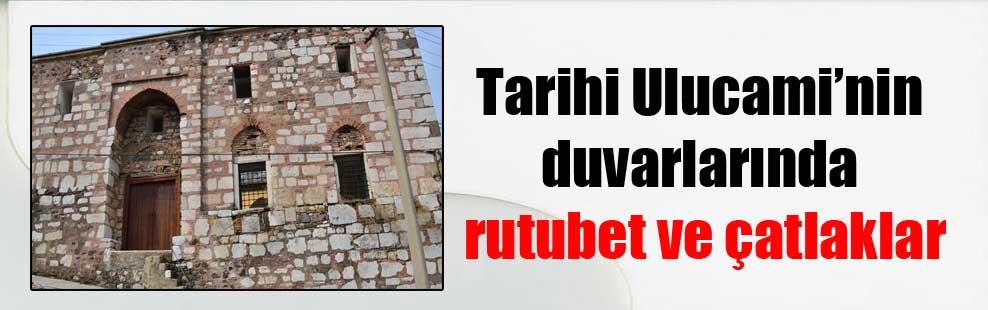 Tarihi Ulucami'nin duvarlarında rutubet ve çatlaklar