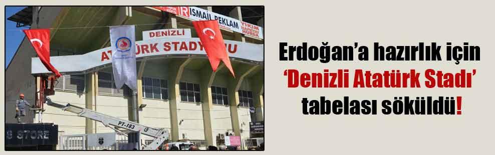 Erdoğan'a hazırlık için 'Denizli Atatürk Stadı' tabelası söküldü!
