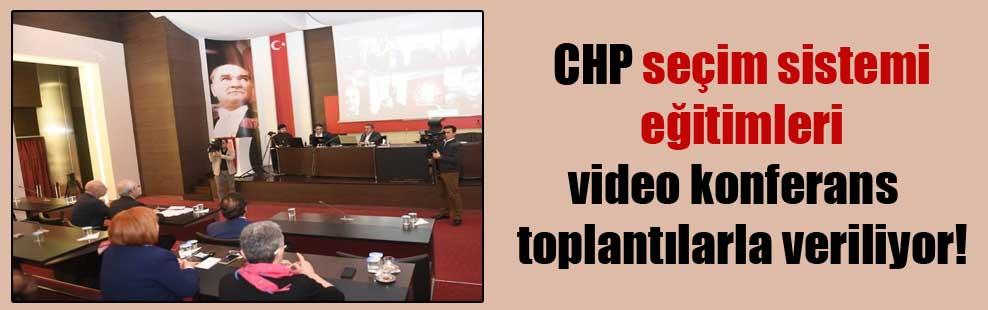 CHP seçim sistemi eğitimleri video konferans  toplantılarla veriliyor!