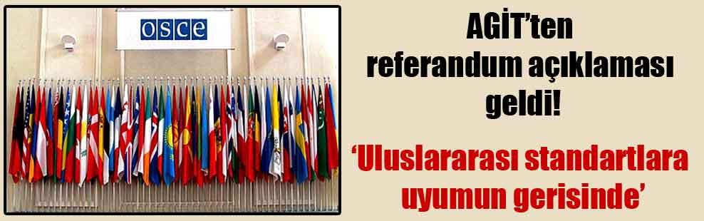 AGİT'ten referandum açıklaması geldi!