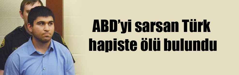 ABD'yi sarsan Türk hapiste ölü bulundu