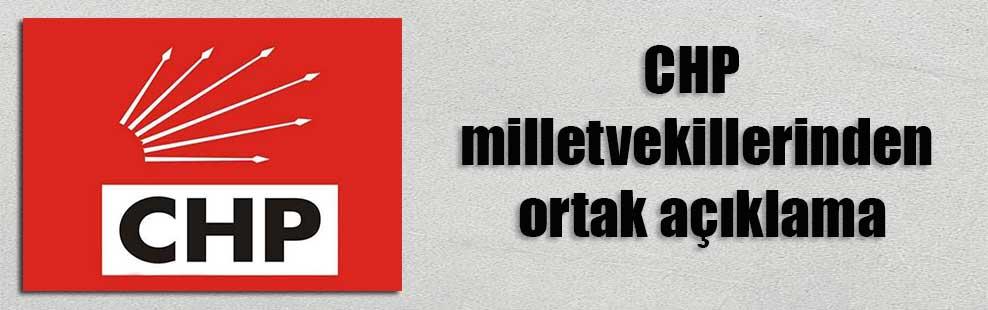 CHP milletvekillerinden ortak açıklama