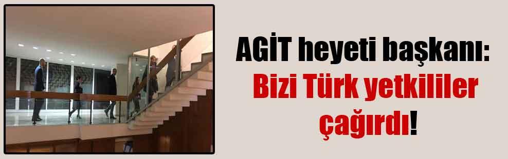 AGİT heyeti başkanı: Bizi Türk yetkililer çağırdı!