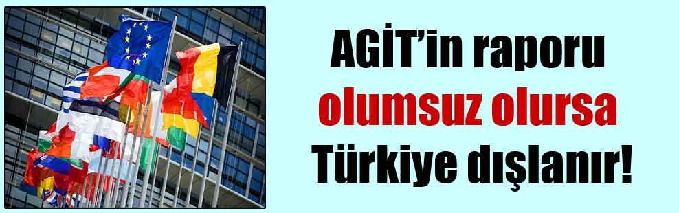 AGİT'in raporu olumsuz olursa Türkiye dışlanır!