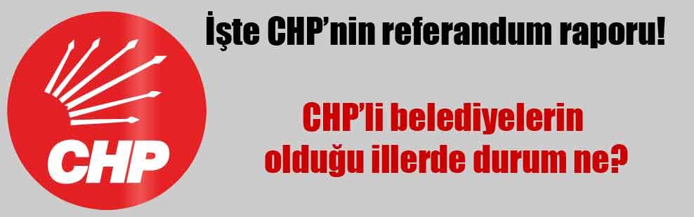 İşte CHP'nin referandum raporu!
