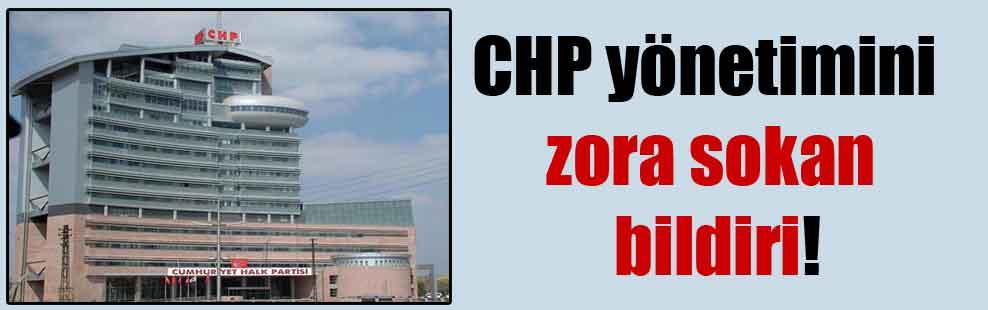 CHP yönetimini zora sokan bildiri!