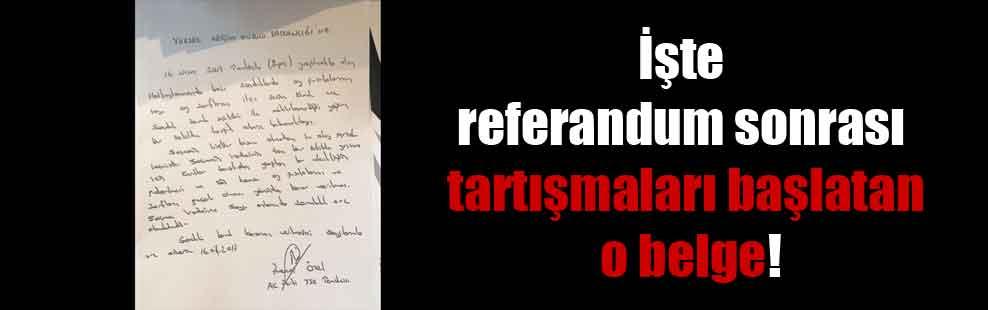 İşte referandum sonrası tartışmaları başlatan o belge!