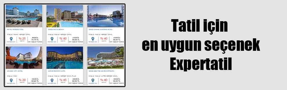 Tatil için en uygun seçenek Expertatil