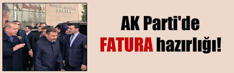 AK Parti'de FATURA hazırlığı!