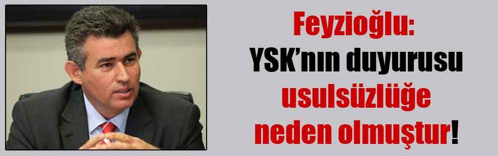 Feyzioğlu: YSK'nın duyurusu usulsüzlüğe neden olmuştur!
