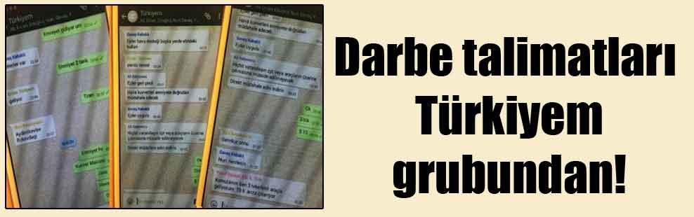 Darbe talimatları Türkiyem grubundan!