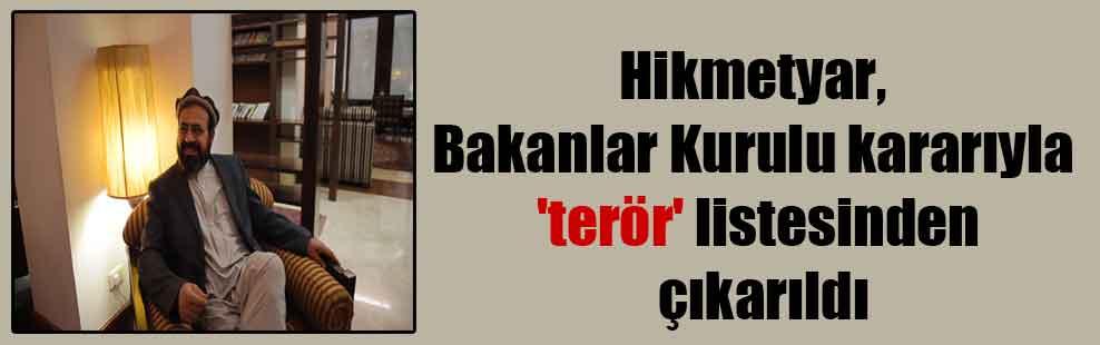 Hikmetyar, Bakanlar Kurulu kararıyla 'terör' listesinden çıkarıldı