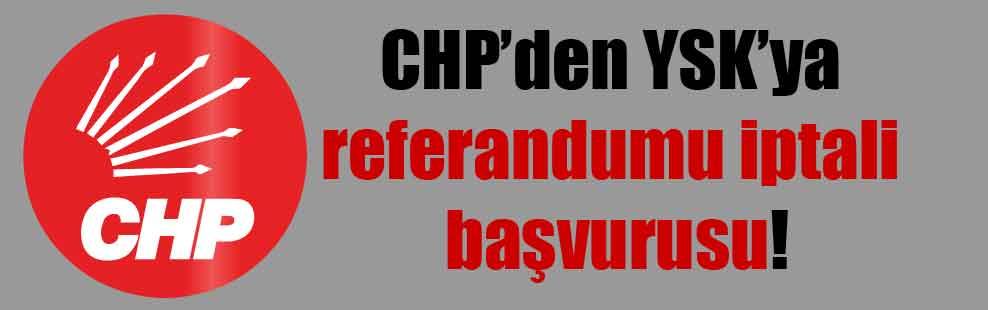 CHP'den YSK'ya referandumu iptali başvurusu!