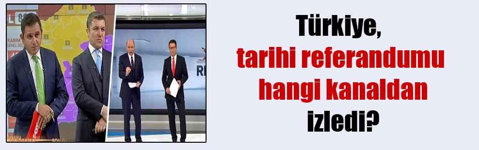 Türkiye, tarihi referandumu hangi kanaldan izledi?