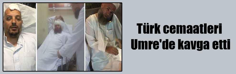 Türk cemaatleri Umre'de kavga etti