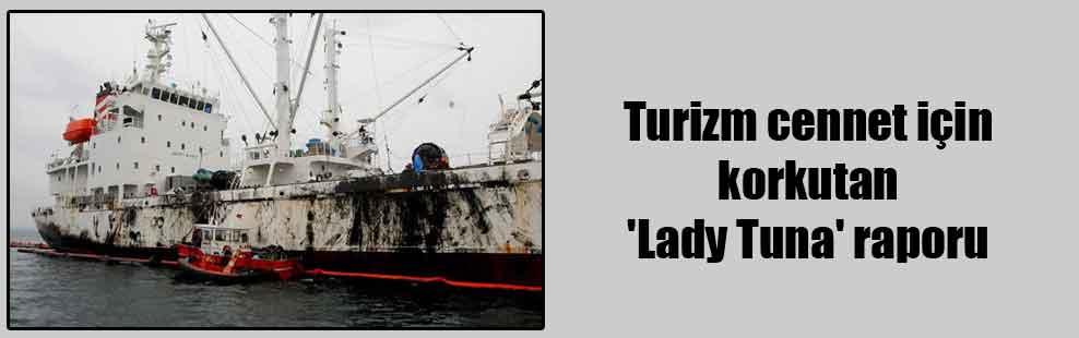 Turizm cennet için korkutan 'Lady Tuna' raporu