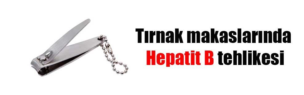 Tırnak makaslarında Hepatit B tehlikesi