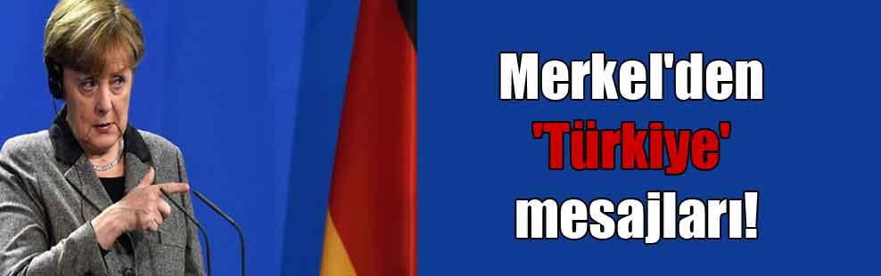 Merkel'den 'Türkiye' mesajları!