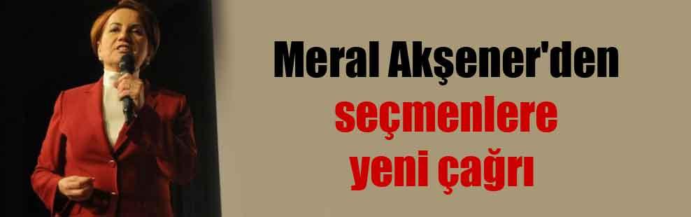 Meral Akşener'den seçmenlere yeni çağrı