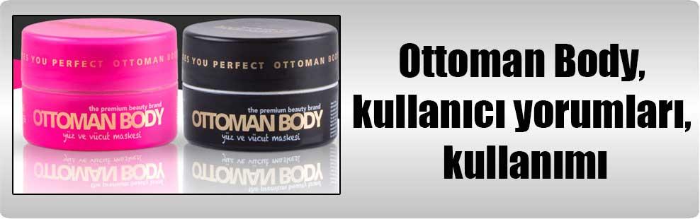 Ottoman Body, kullanıcı yorumları, kullanımı