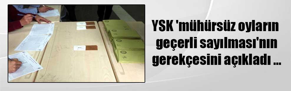 YSK 'mühürsüz oyların geçerli sayılması'nın gerekçesini açıkladı …