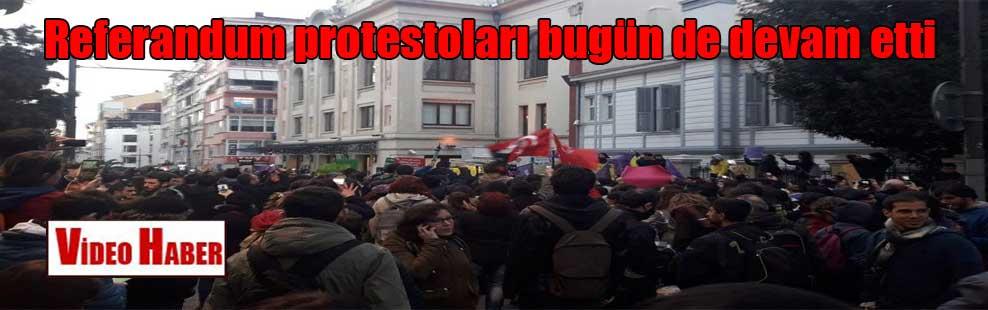 Referandum protestoları bugün de devam etti