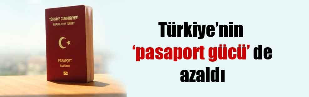 Türkiye'nin 'pasaport gücü' de azaldı