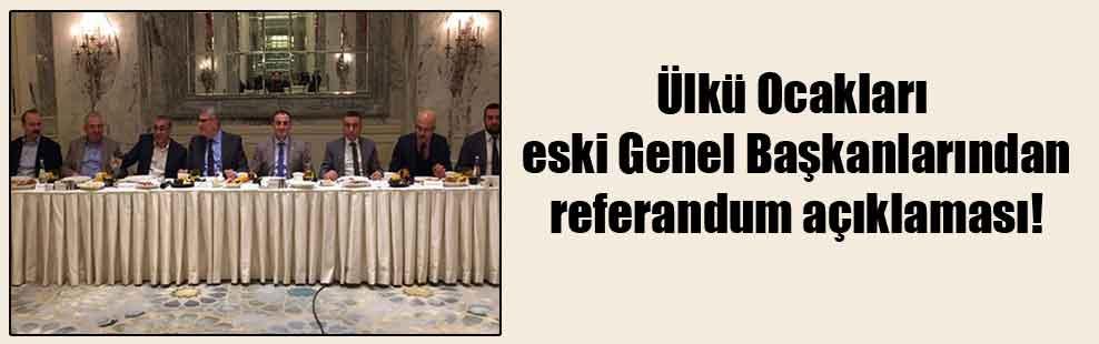 Ülkü Ocakları eski Genel Başkanlarından referandum açıklaması!
