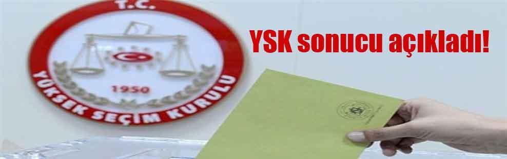 YSK sonucu açıkladı!