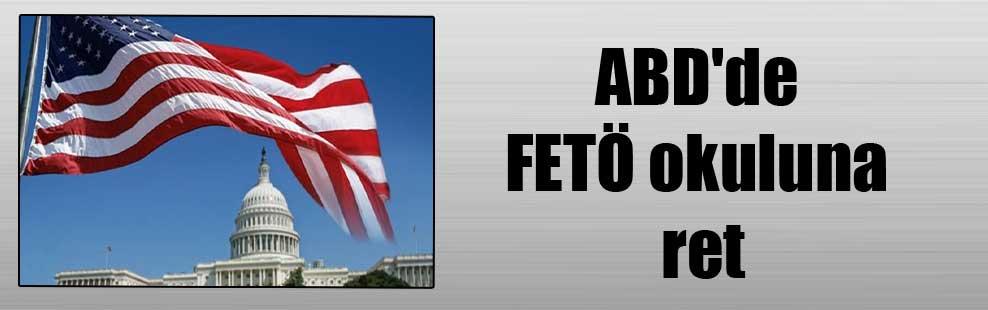 ABD'de FETÖ okuluna ret