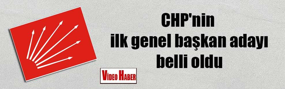 CHP'nin ilk genel başkan adayı belli oldu