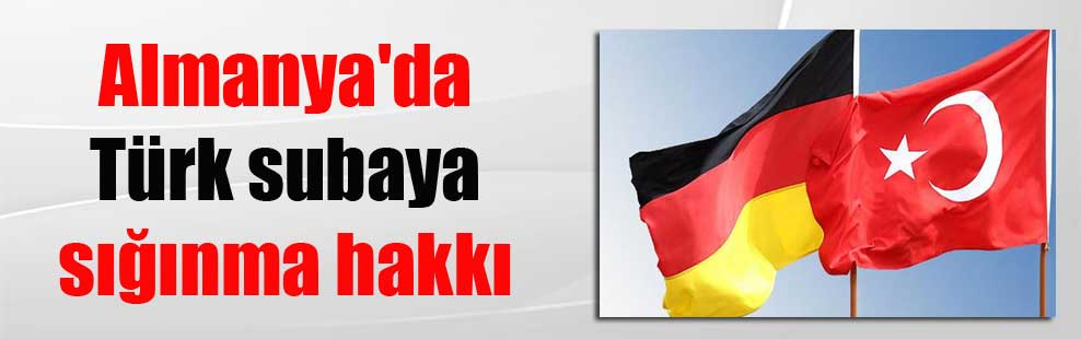 Almanya'da Türk subaya sığınma hakkı