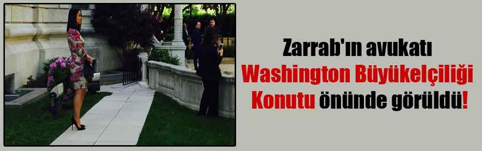 Zarrab'ın avukatı Washington Büyükelçiliği Konutu önünde görüldü!