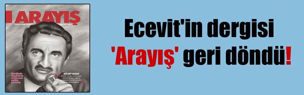 Ecevit'in dergisi 'Arayış' geri döndü!