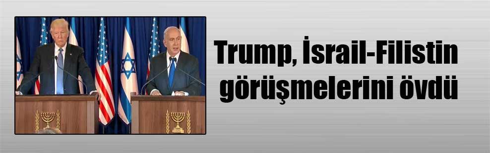 Trump, İsrail-Filistin görüşmelerini övdü